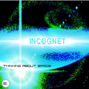 INCOGNET - Thinking About Space EP