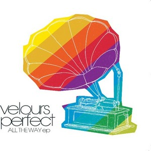 VELOURS PERFECT - All The Way EP