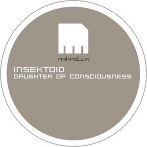 INSEKTOID - Daughter Of Consciousness