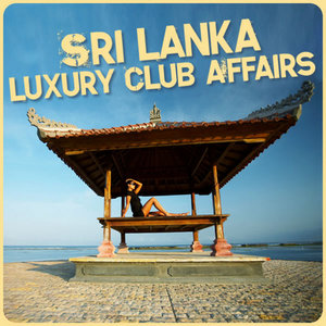 VARIOUS - Winter Goobye, Sri Lanka Hello (Luxury Club Affairs)