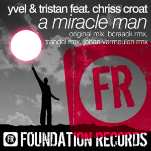 YVEL & TRISTAN feat CHRISS CROAT - A Miracle Man