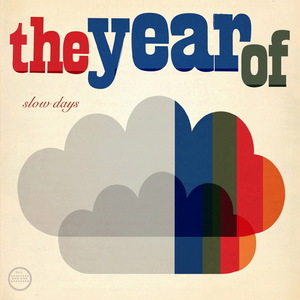 YEAR OF, The - Slow Days