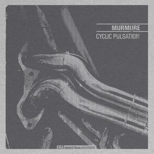 MURMURE - Cyclic Pulsation