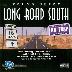 YOUNG JEEZY/VARIOUS - Road Trip Volume 6: Long Road South