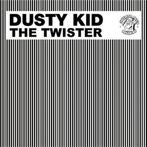 DUSTY KID - The Twister