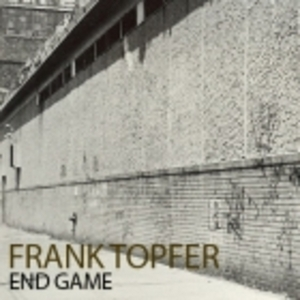 TOPFER, Frank - End Game