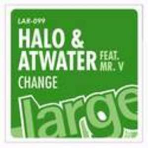 HALO/ATWATER/MR V - Change