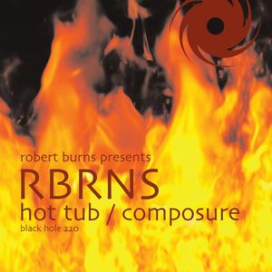 BURNS, Robert presents RBRNS - Hot Tub
