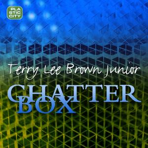 BROWN, Terry Lee Junior - Chatterbox