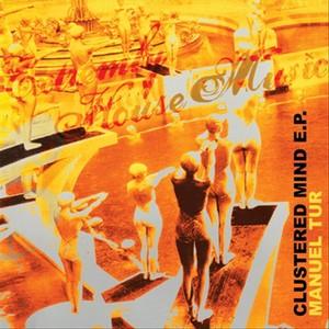 TUR, Manuel - Clustered Mind EP