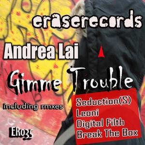 LAI, Andrea - Gimme Trouble