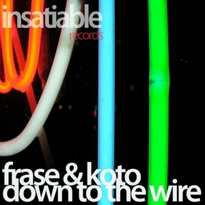 FRASE & KOTO - Down To The Wire