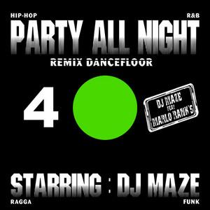 DJ MAZE - Party All Night 4