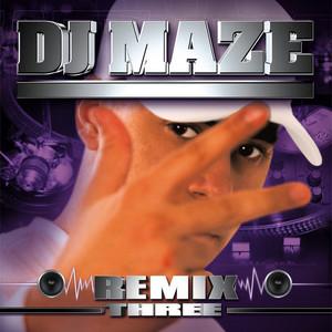 DJ MAZE - Maze Remix Three