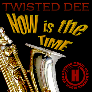 TWISTED DEE - Now Is The Time