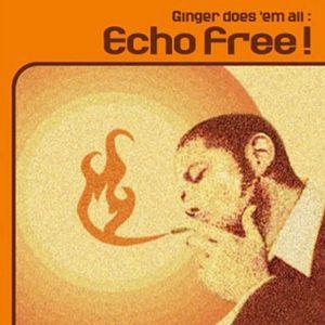 GINGER DOES EM ALL - Echo Free!