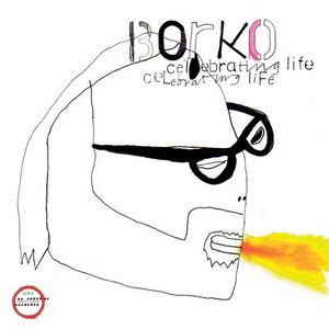 BORKO - Celebrating Life