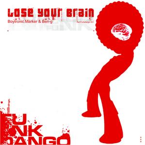 BOYTRONIC/MARKER/BEN G - Lose Your Brain