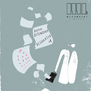 AUDIO DEPENDENT - Dislocated EP
