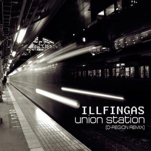 ILLFINGAS/D REGION - Union Station (D-Region Remix)