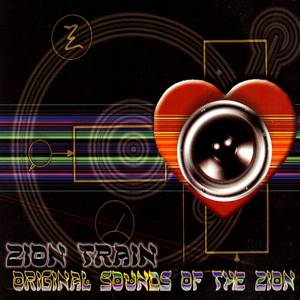 ZION TRAIN - Original Sounds Of The Zion