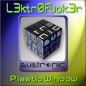 L3KTR0FUCK3R - Plastic Window