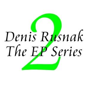 RUSNAK, Denis - The EP Series Vol 2