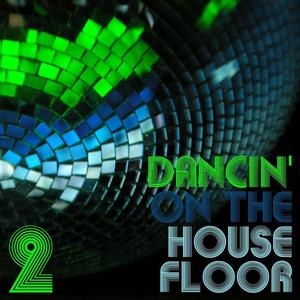 VARIOUS - Dancin' On The Housefloor 2