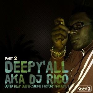 DEEPY ALL aka DJ RICO - Gotta Keep Deeper Sound Factory Project 1 (Part 2)
