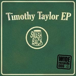 SMASHBACK - The Timothy Taylor EP