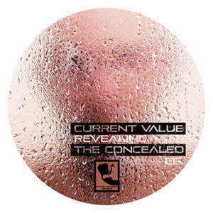 CURRENT VALUE - Revealing The Concealed EP