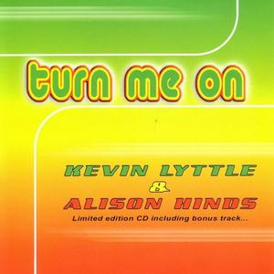 LYTTLE, Kevin & ALISON HINDS - Turn Me On