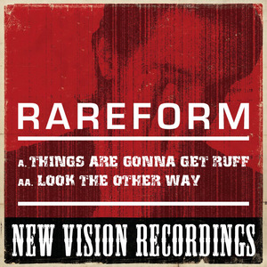 RAREFORM - Things Are Gonna Get Ruff