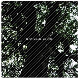 TRENTEMOLLER - Miss You