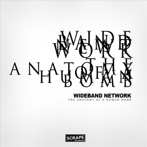 WIDEBAND NETWORK - The Anatomy Of A Human Bomb