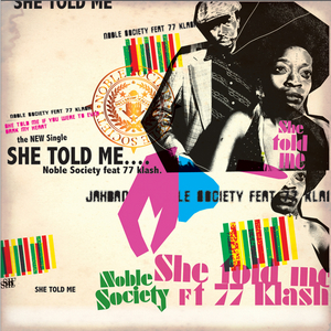 NOBLE SOCIETY feat 77KLASH - She Told Me