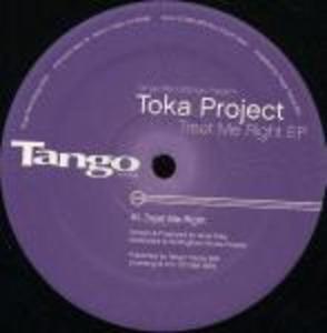 TOKA PROJECT - Treat Me Right EP