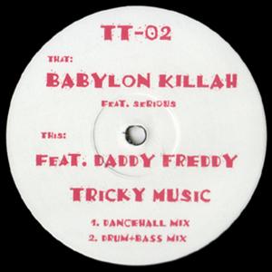TRICKY D/MEZ/SERIOUS/DADDY FREDDY - Babylon Killah