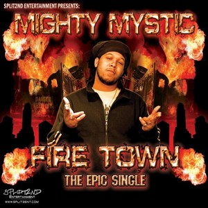 MIGHTY MYSTIC - FireTown