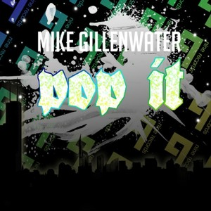 GILLENWATER, Mike - Pop It