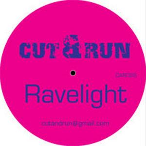 CUT & RUN - Ravelight