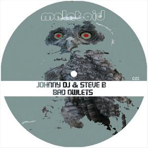 JOHNNY DJ & STEVE B - Bad Owlets EP
