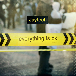 JAYTECH - Everything Is OK