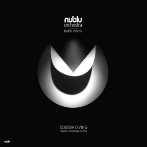 NUBLU ORCHESTRA CONDUCTED BY BUTCH MORRIS - Sciubba Diving