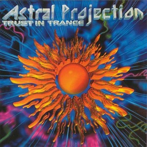 ASTRAL PROJECTION - Trust In Trance Vol. 3