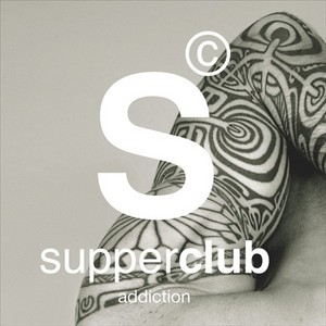 ANTHONY, Micahel/VARIOUS - SupperClub Addiction: Mixed By Michael Anthony
