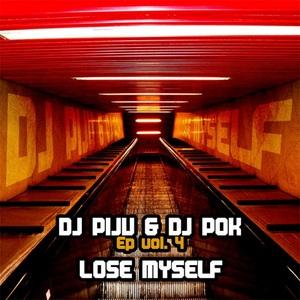 DJ PIJU/DJ POK - Lose Myself