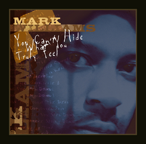 WILLIAMS, Mark - You Can't Hide What You Truly Feel