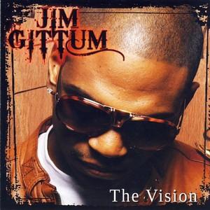 GITTUM, Jim - The Vision