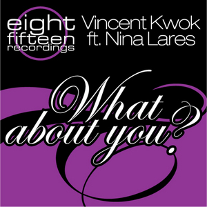 KWOK, Vincent presents NINA LARES - What About You